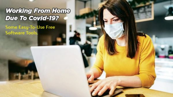 Working from home due to Covid-19? Some easy-to-use Free software tools